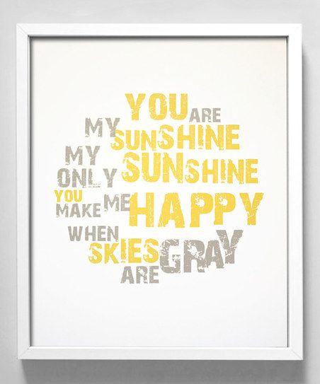 Needing this one on this very gray sky day. :: 'You Are My Sunshine' Print