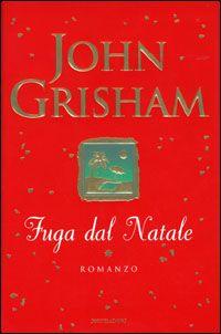 Fuga dal Natale - John Grisham - 236 recensioni su Anobii