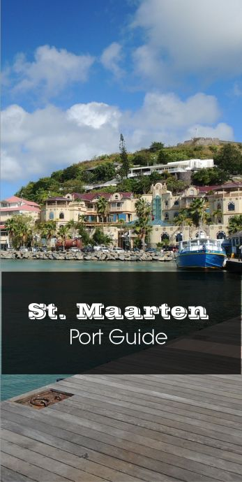 All you need to know when cruising to St. Maarten.