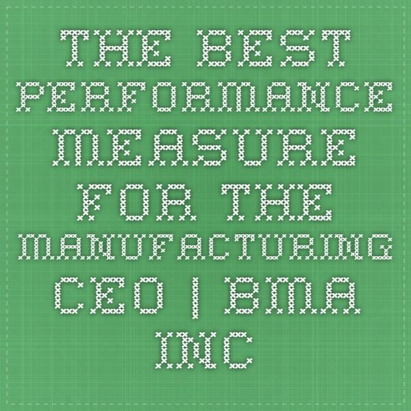 The Best Performance Measure for the Manufacturing CEO | BMA Inc. – The Lean Accounting Leaders