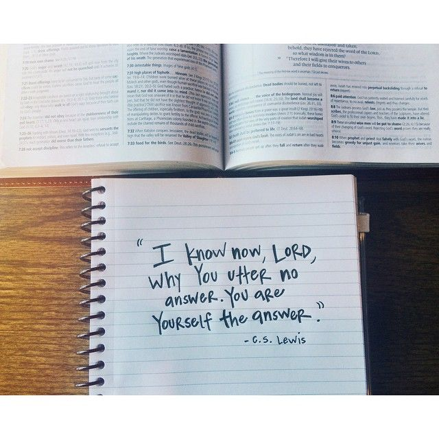 """""""I know now, Lord, why you utter no answer. You yourself are the answer."""" ~C.S. Lewis"""