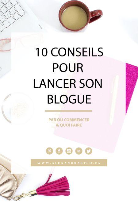 10 conseils pour lancer son blogue - Alexandra & Co