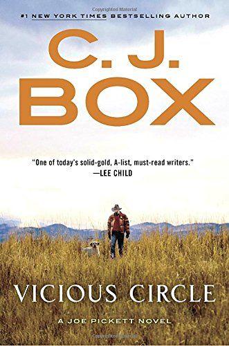 Vicious Circle (A Joe Pickett Novel) by C. J. Box