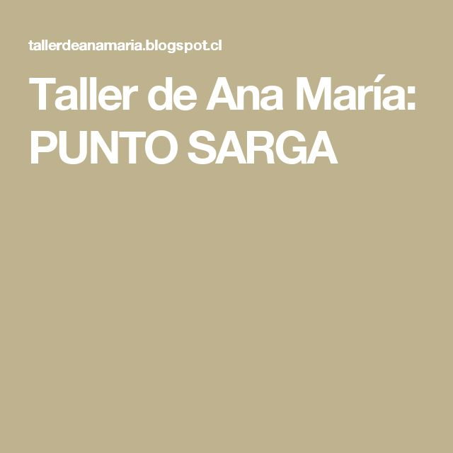 Taller de Ana María:    PUNTO SARGA