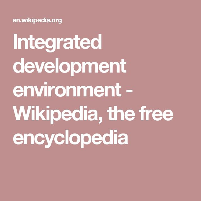 Integrated development environment - Wikipedia, the free encyclopedia