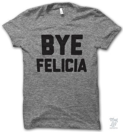 """I want to buy this and wear it to work... I can hear it now... """"Who's Felicia? """""""