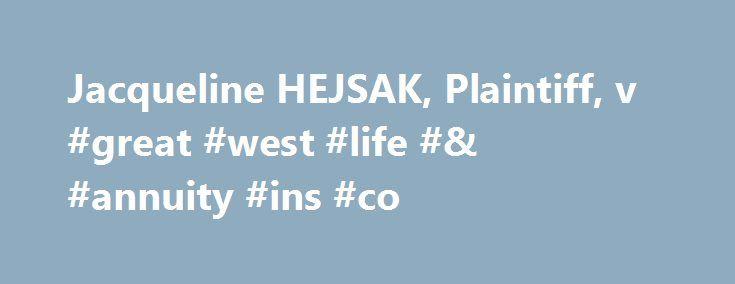 Jacqueline HEJSAK, Plaintiff, v #great #west #life #& #annuity #ins #co http://pennsylvania.nef2.com/jacqueline-hejsak-plaintiff-v-great-west-life-annuity-ins-co/  # Jacqueline HEJSAK, Plaintiff, v. GREAT-WEST LIFE amp; ANNUITY INSURANCE COMPANY, Defendant. – AllCourtData.com Jacqueline HEJSAK, Plaintiff, v. GREAT-WEST LIFE ANNUITY INSURANCE COMPANY, Defendant. United States District Court, W.D. Wisconsin. *757 *758 Howard J. Eglash, for Plaintiff. J. Manuel Raneda, Gonzalez, Saggio Harlan…