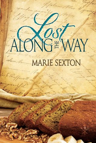Lost Along the Way (Tales of the Curious Cookbook) by Marie Sexton | April 15, 2015