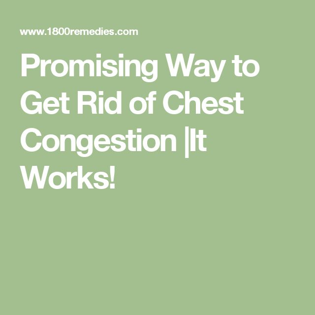 Best Way To Get Rid Of Chest Congestion Naturally