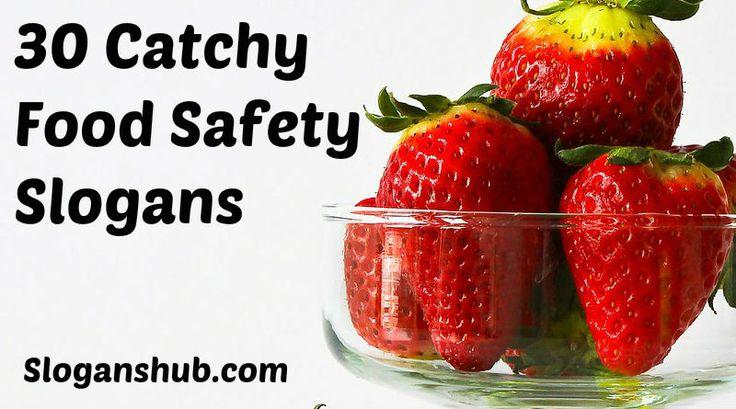 Food Slogans Ideas: Food Safety Slogans #Slogans #Taglines #FoodSafetySlogans