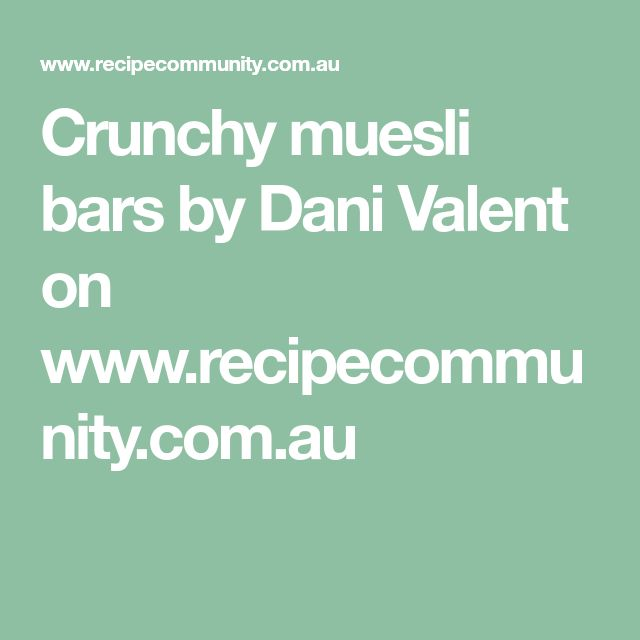 Crunchy muesli bars by Dani Valent on www.recipecommunity.com.au