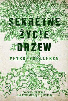 Sekretne życie drzew - Wohlleben Peter | Książki empik.com