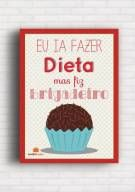 Poster Eu ia Fazer Dieta mas fiz Brigadeiro - Panelaterapia PT006