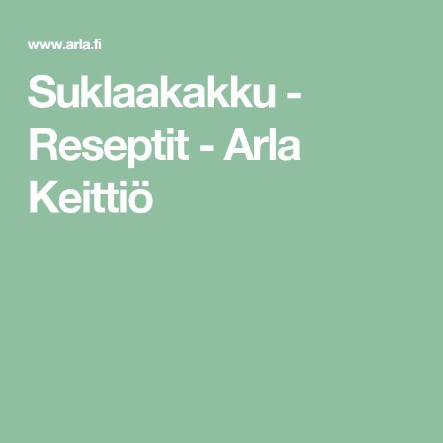 Suklaakakku - Reseptit - Arla Keittiö
