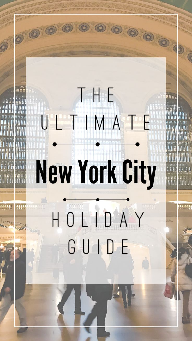 The ultimate New York City Holiday Guide. What to …