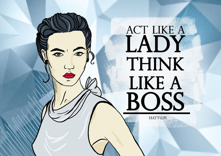 Act like a lady by hattu.pl