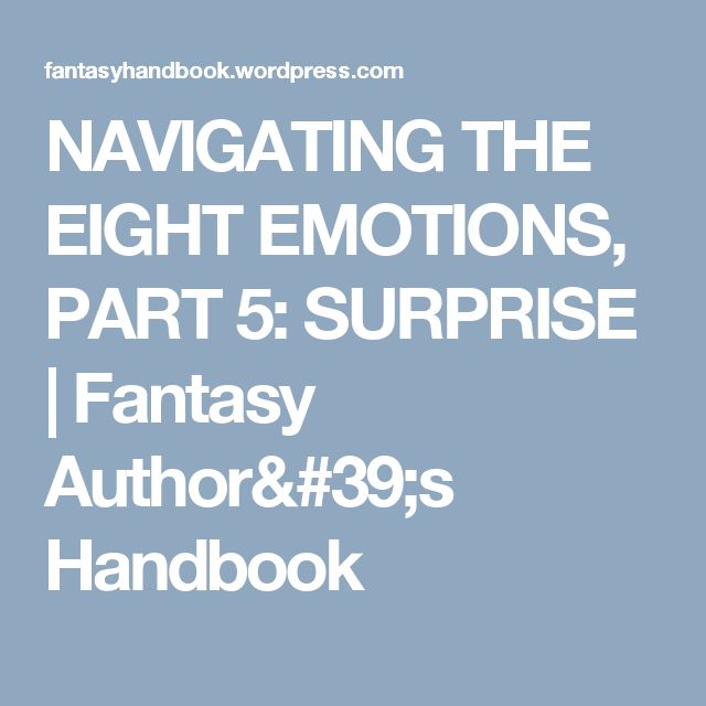 NAVIGATING THE EIGHT EMOTIONS, PART 5: SURPRISE | Fantasy Author's Handbook
