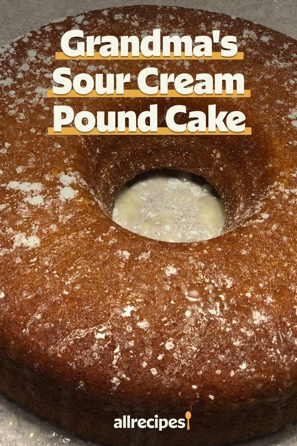 Grandma S Sour Cream Pound Cake Recipe In 2020 Sour Cream Pound Cake Yummy Desserts Easy Easy Birthday Cake Recipes