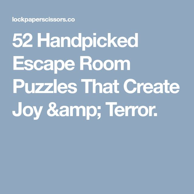 52 Handpicked Escape Room Puzzles That Create Joy & Terror.