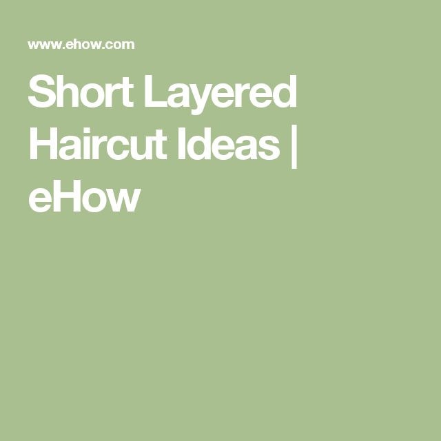 Short Layered Haircut Ideas | eHow