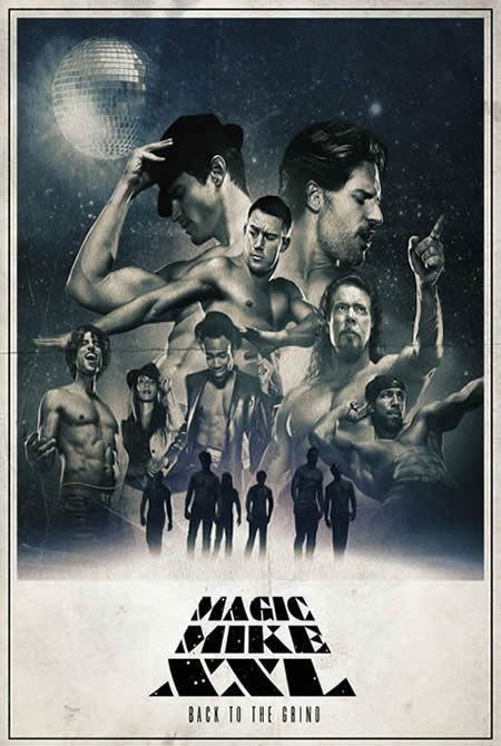 Magic Mike XXL - Picking up the story three years after Mike bowed out of the stripper life at the top of his game. Release date: July 1, 2015