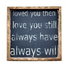 """Loved You Then"" Wall Decor: Wall Decor, Idea, Love You, Sweet, Quotes, Loveyou, Bedroom"