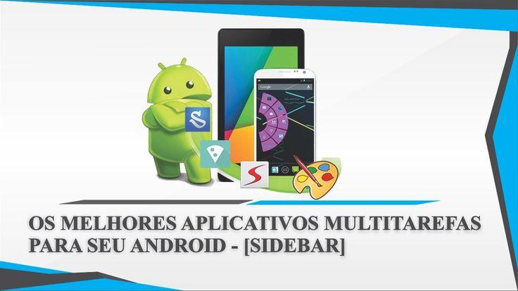 Os Melhores Aplicativos Multitarefas Para seu Android - [Menu SideBar]