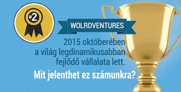 Miért kaptam fel a fejem, amikor meghallottam a hírt, hogy a WorldVentures a 2. legdinamikusabban fejlődő vállalat 2015 októberében? Kattints ide: http://www.lukacsferenc.com/blog/?p=1268
