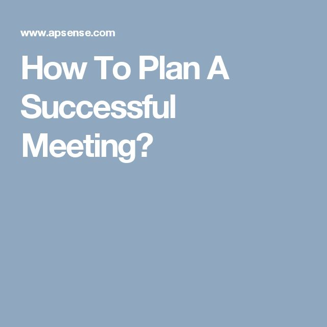 How To Plan A Successful Meeting?