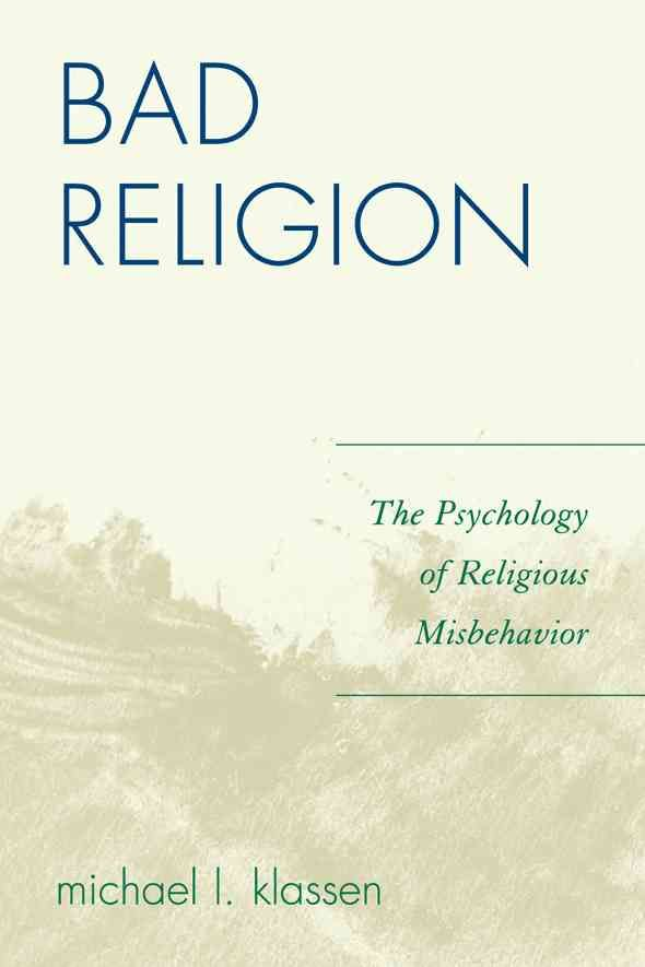 Bad Religion: The Psychology of Religious Misbehavior