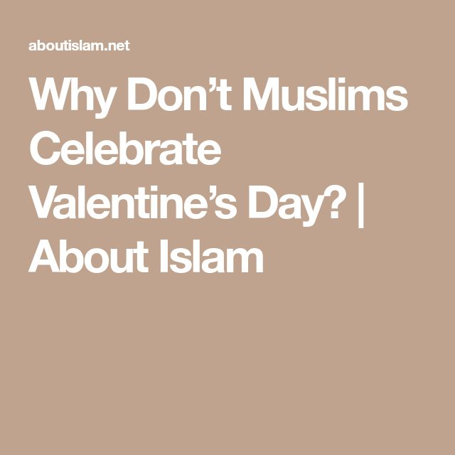 Why Don't Muslims Celebrate Valentine's Day? | About Islam