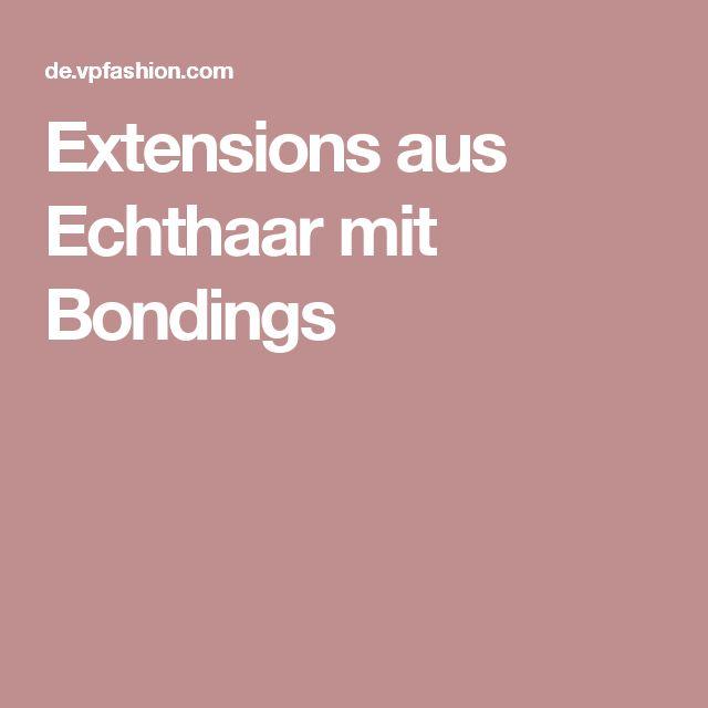 Extensions aus Echthaar mit Bondings