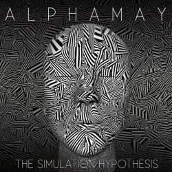 Alphamay - The Simulation Hypothesis (2017)