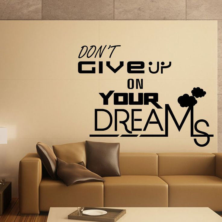 Dreams Quote Wall Decal  Don't give up on your dreams. This is the best message you can place on the walls of your home so that it will remind you that you must not leave your dreams. Dreams are meant to be true. If you dream big, you will achieve big. This wall decal is the most artistic wall decal for your home. Kcwalldecals offer beautiful & creative wall decal for your living room and bedroom walls. It's a contemporary way to complement your home or business interior design.