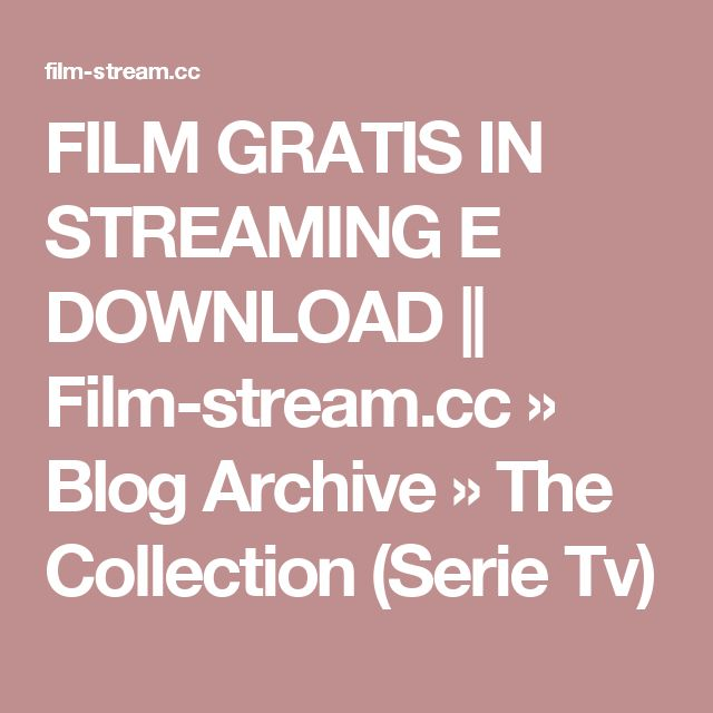 FILM GRATIS IN STREAMING E DOWNLOAD || Film-stream.cc » Blog Archive » The Collection (Serie Tv)