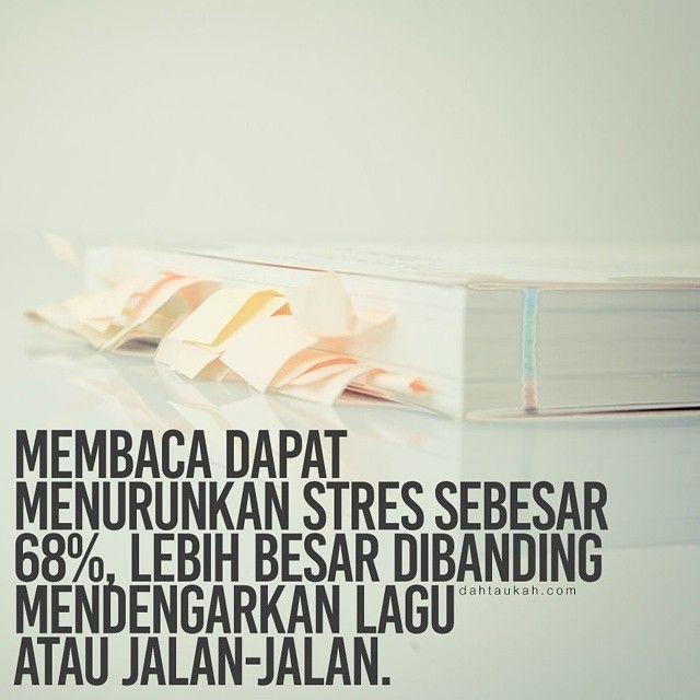 Membaca dapat menurunkan stres sebesar 68% lebih besar dibanding mendengarkan lagu atau jalan-jalan. #dahtaukahfact #dahtaukah