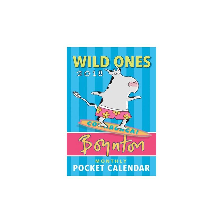 Wild Ones 2018 Monthly Pocket Calendar (Paperback) (Sandra Boynton)
