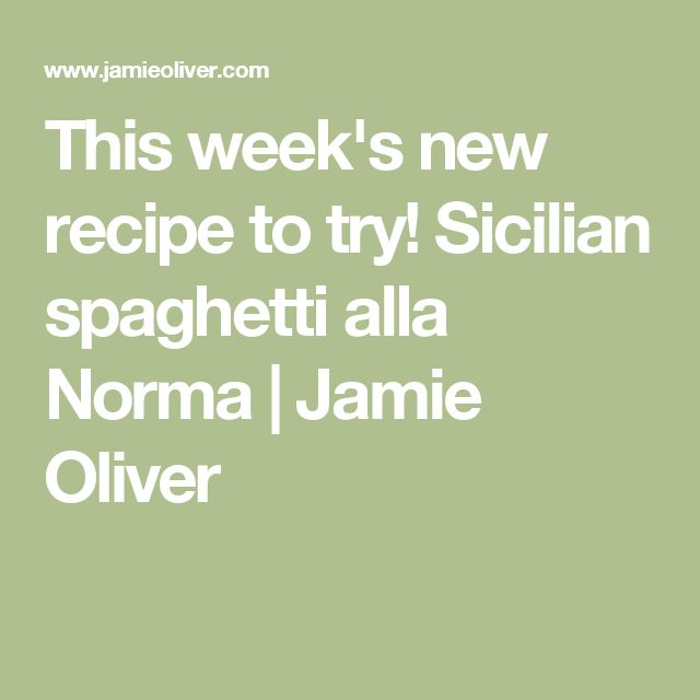 This week's new recipe to try! Sicilian spaghetti alla Norma | Jamie Oliver