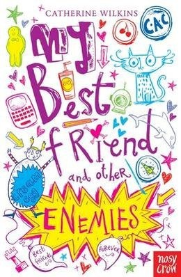 My Best Friend and Other Enemies by Catherine Wilkins - 'hugely appealing to girls dealing with the ups and downs of pre-teen friendship'