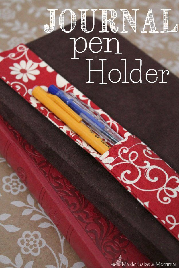 DIY Sewing Gift Ideas for Adults and Kids, Teens, Women, Men and Baby - Journal Pen Holder - Cute and Easy DIY Sewing Projects Make Awesome Presents for Mom, Dad, Husband, Boyfriend, Children http://diyjoy.com/diy-sewing-gift-ideas