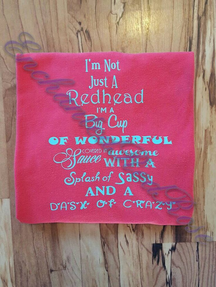 I'm not just a redhead, big cup of wonderful, covered in awesome sauce, splash of sassy, dash of crazy - pinned by pin4etsy.com