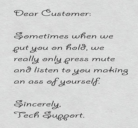 Sincerely, Tech Support!
