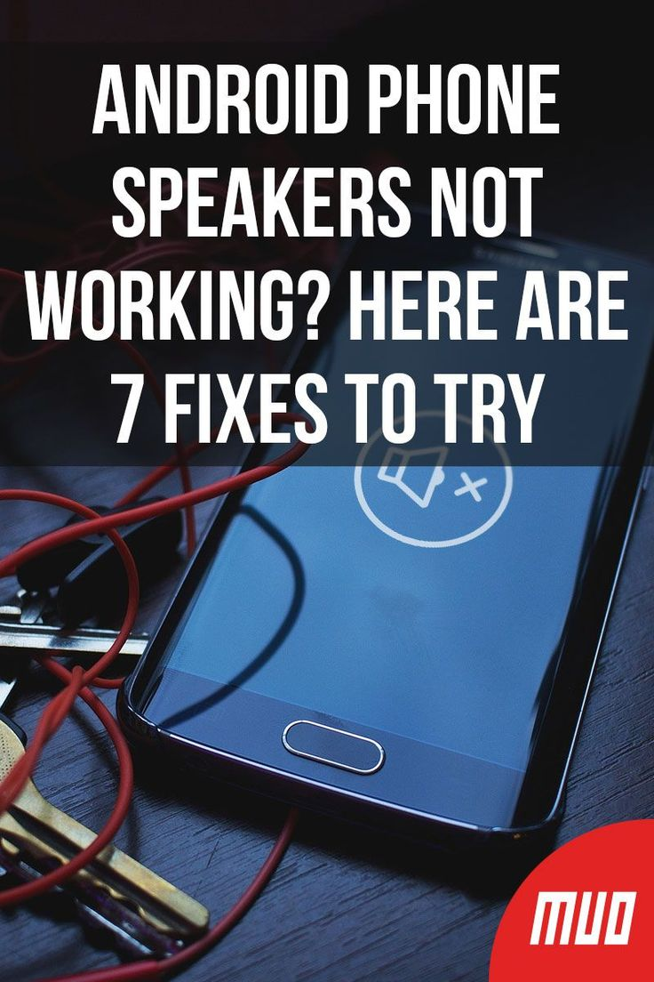 Android phone speakers not working here are 7 fixes to