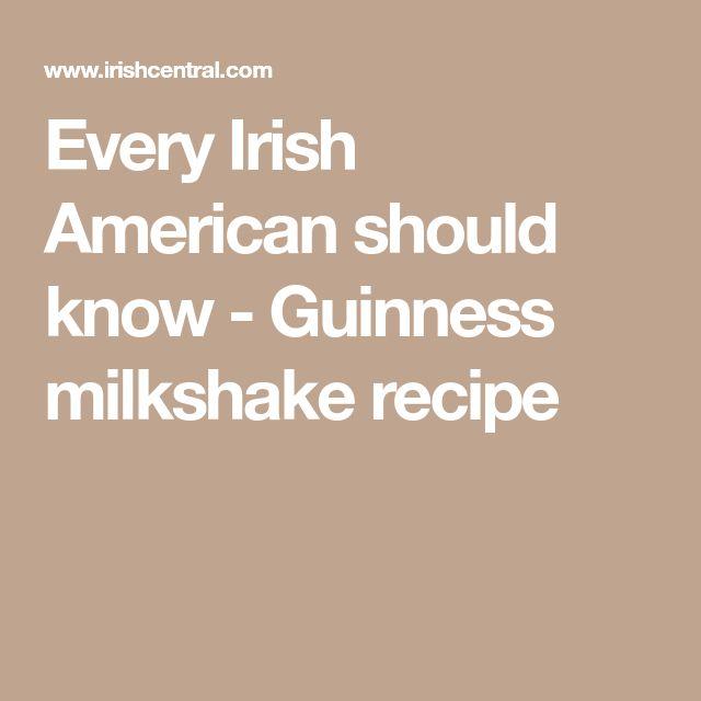 Every Irish American should know - Guinness milkshake recipe