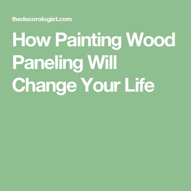 How Painting Wood Paneling Will Change Your Life