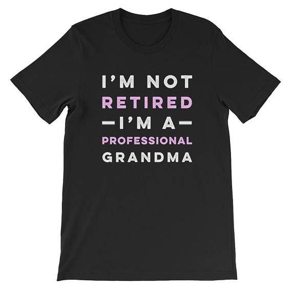 I'm Not Retired I'm a Professional Grandma T-Shirt grandma gift grandma t shirt gifts for grandma best grandma funny grandma shirt quotes