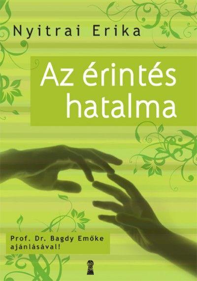 Könyv: Nyitrai Erika - Az érintés hatalma