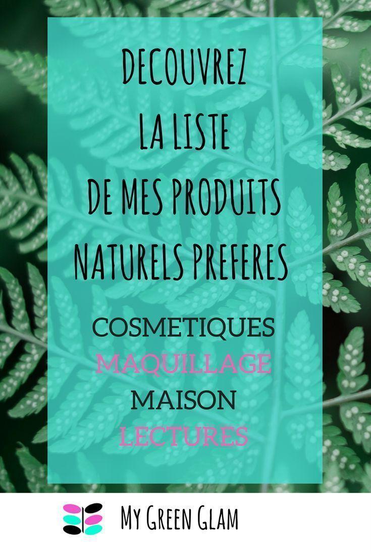 decouvrez la liste de mes produits naturels preferes, en cosmetique, maquillage et pour la maison