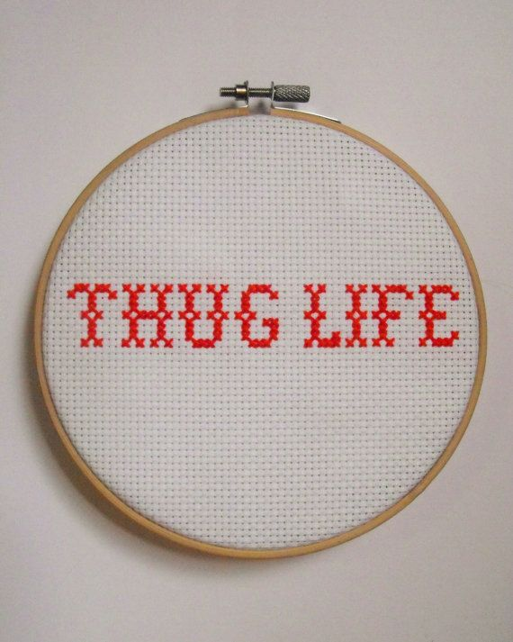 Put this funny cross stitch on your wall, desk, or give as a gift! Can be purchased with cross stitch hoop, plain black frame(same or very similar to photo - with no glass) or by itself to put in your own frame! Did I mention we have FREE SHIPPING?!  Thug Life, funny cross stitch