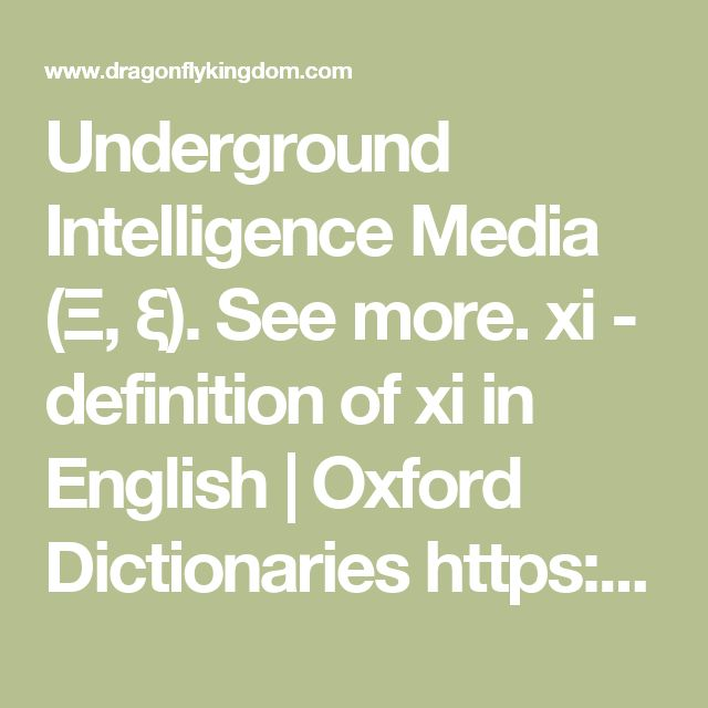 Underground Intelligence Media (Ξ, ξ). See more.  xi - definition of xi in English | Oxford Dictionaries  https://en.oxforddictionaries.com/definition/xiProxy Highlight  the fourteenth letter of the G